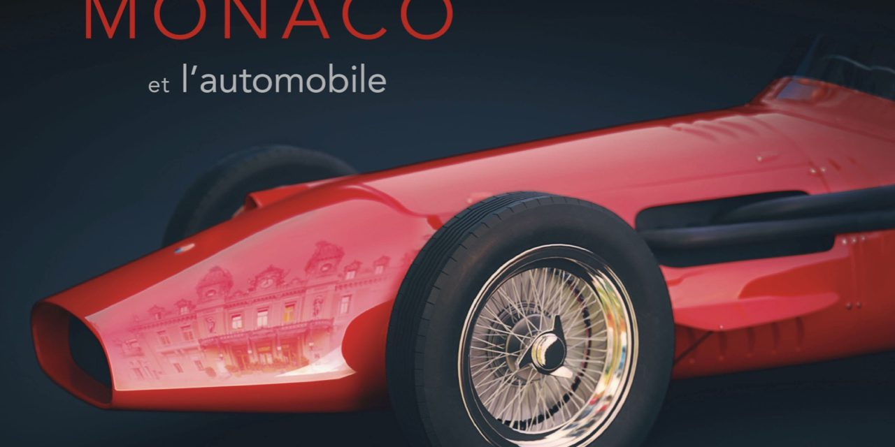 The exhibition catalogue 'Monaco and the Automobile, from 1893 to the present day is available to order!